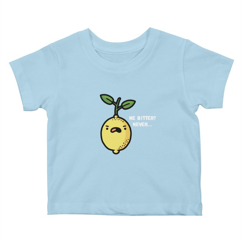 Bitter Kids Baby T-Shirt by Randyotter