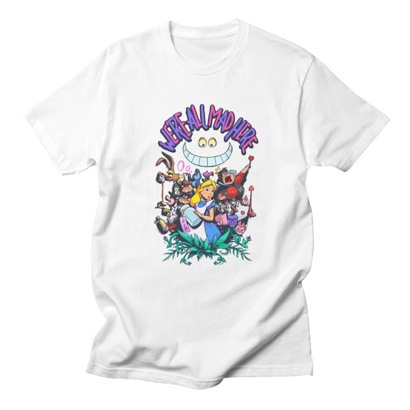 We're All Mad Here Men's T-Shirt by Randy van der Vlag's Shop