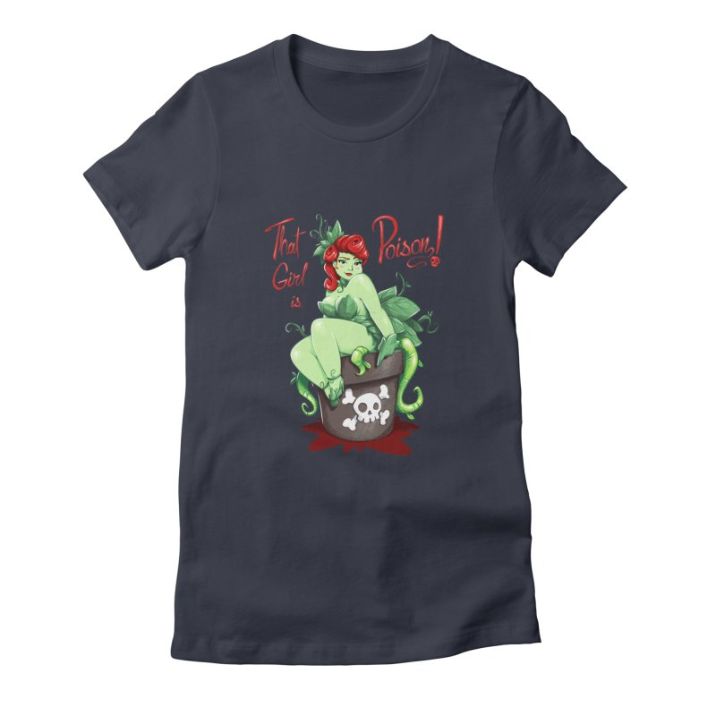 That Girl is Poison Women's Fitted T-Shirt by Randy van der Vlag's Shop