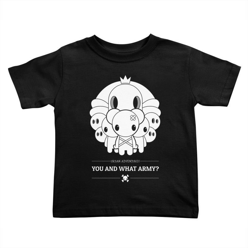 URBAN ADVENTURES: YOU AND WHAT ARMY? Kids Toddler T-Shirt by NOMAKU
