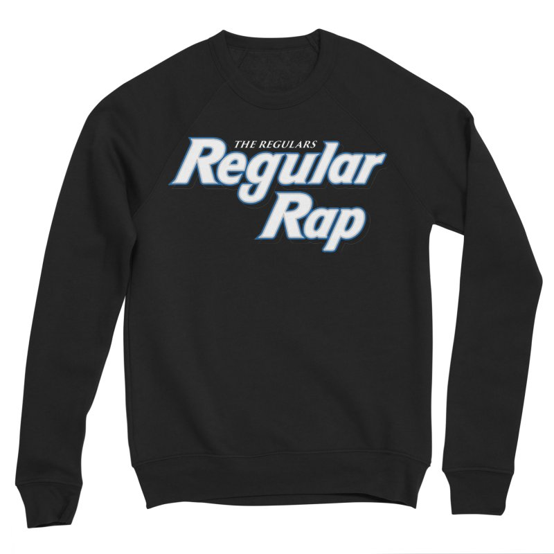 Regular Rap Women's Sponge Fleece Sweatshirt by RIK.Supply