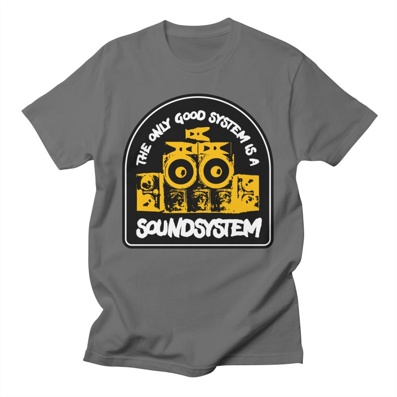 The Only Good System is a Soundsystem Men's T-Shirt by Rasta University Shop