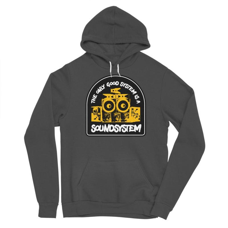 The Only Good System is a Soundsystem Men's Sponge Fleece Pullover Hoody by Rasta University Shop
