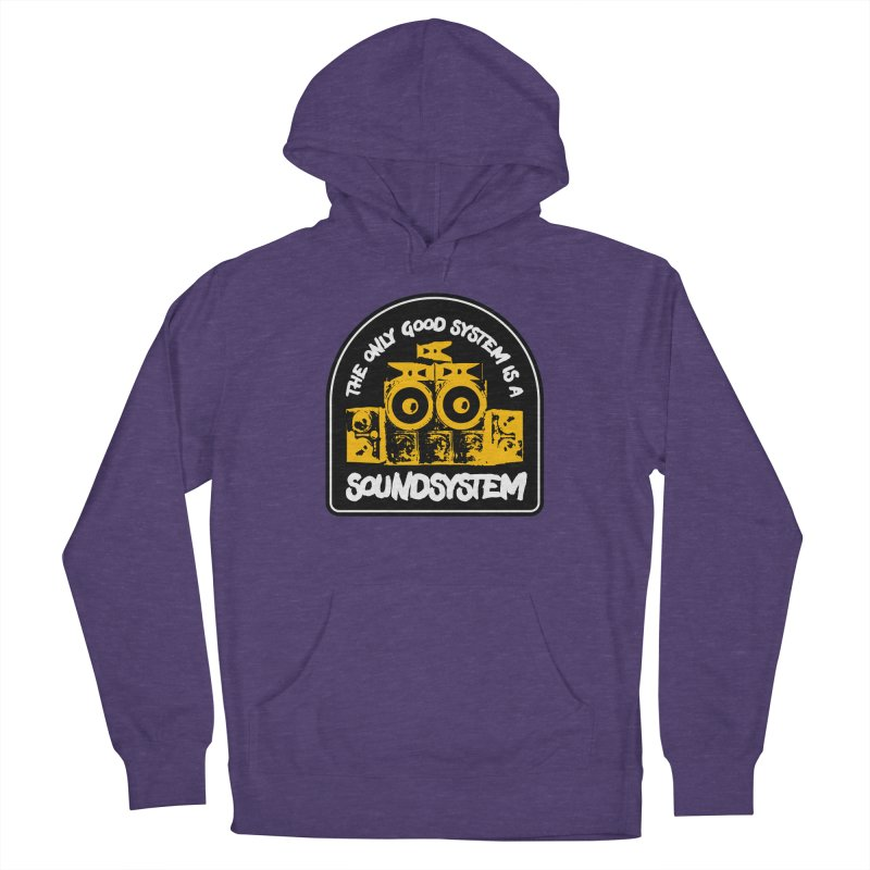 The Only Good System is a Soundsystem Men's French Terry Pullover Hoody by Rasta University Shop