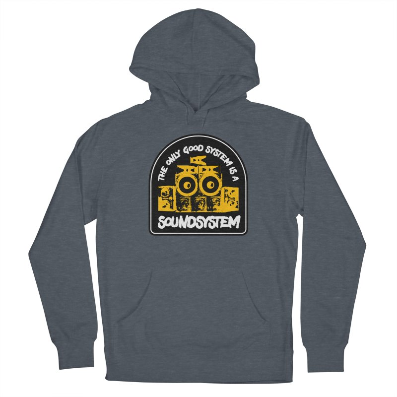 The Only Good System is a Soundsystem Women's French Terry Pullover Hoody by Rasta University Shop