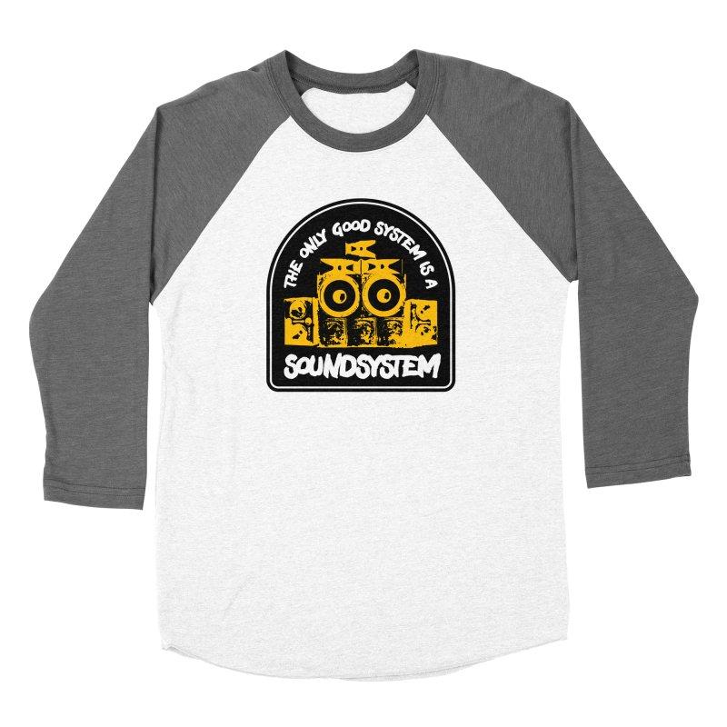 The Only Good System is a Soundsystem Women's Longsleeve T-Shirt by Rasta University Shop