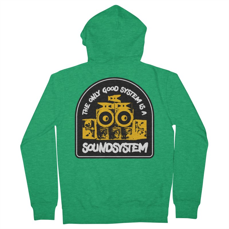 The Only Good System is a Soundsystem Women's Zip-Up Hoody by Rasta University Shop