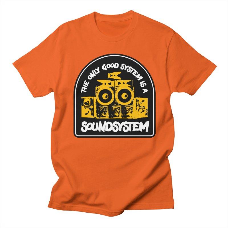 The Only Good System is a Soundsystem Men's Regular T-Shirt by Rasta University Shop