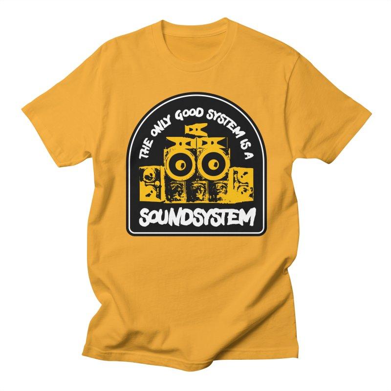 The Only Good System is a Soundsystem Women's Regular Unisex T-Shirt by Rasta University Shop