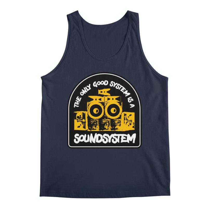 The Only Good System is a Soundsystem Men's Regular Tank by Rasta University Shop