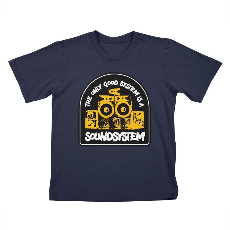 The Only Good System is a Soundsystem Kids T-Shirt by Rasta University Shop
