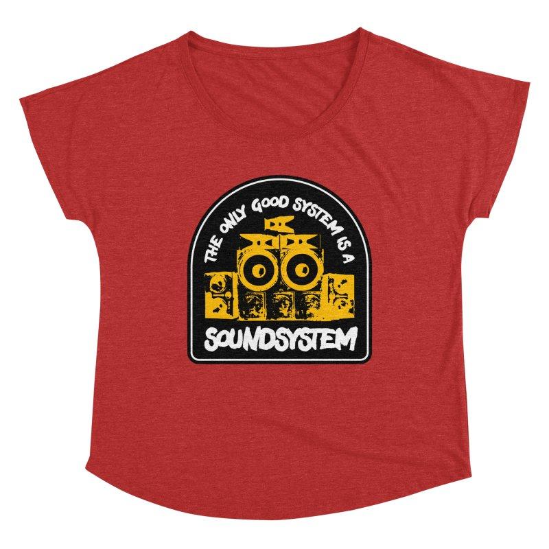 The Only Good System is a Soundsystem Women's Dolman Scoop Neck by Rasta University Shop