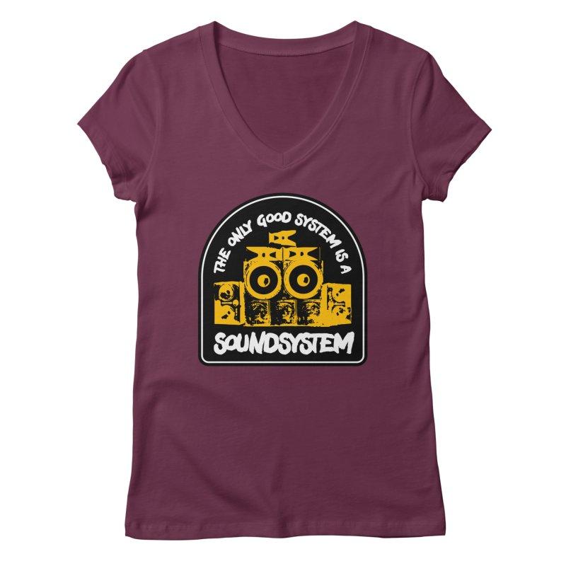 The Only Good System is a Soundsystem Women's Regular V-Neck by Rasta University Shop
