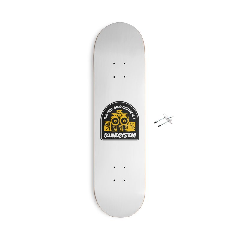 The Only Good System is a Soundsystem Accessories With Hanging Hardware Skateboard by Rasta University Shop