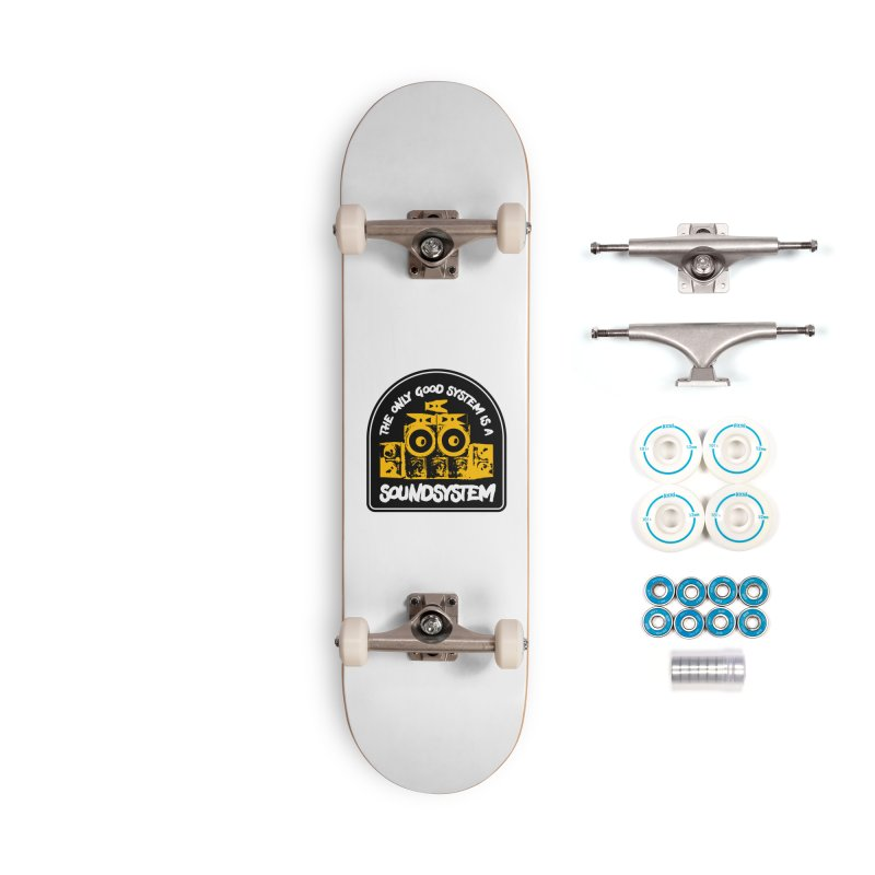 The Only Good System is a Soundsystem Accessories Complete - Basic Skateboard by Rasta University Shop