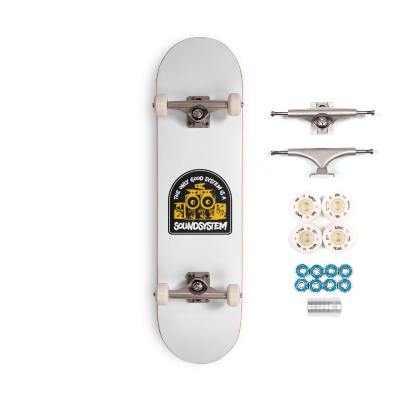 The Only Good System is a Soundsystem Accessories Complete - Premium Skateboard by Rasta University Shop
