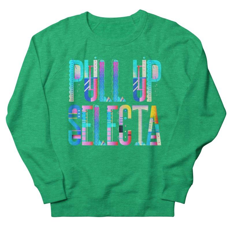 Pull Up Selecta Men's French Terry Sweatshirt by Rasta University Shop