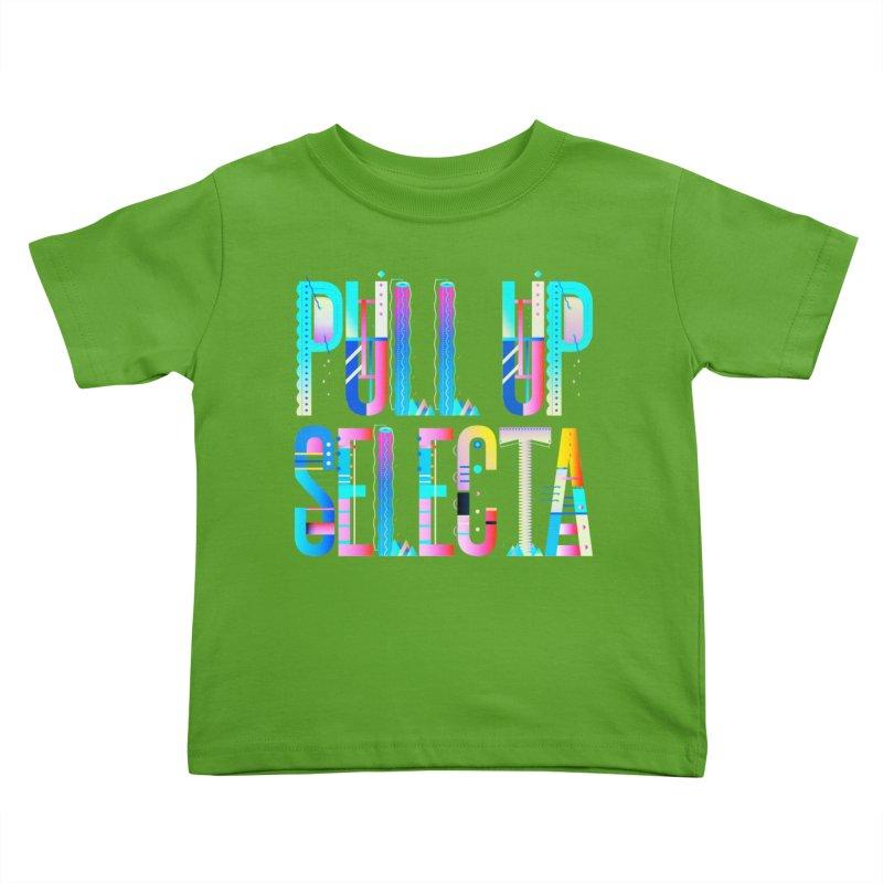 Pull Up Selecta Kids Toddler T-Shirt by Rasta University Shop