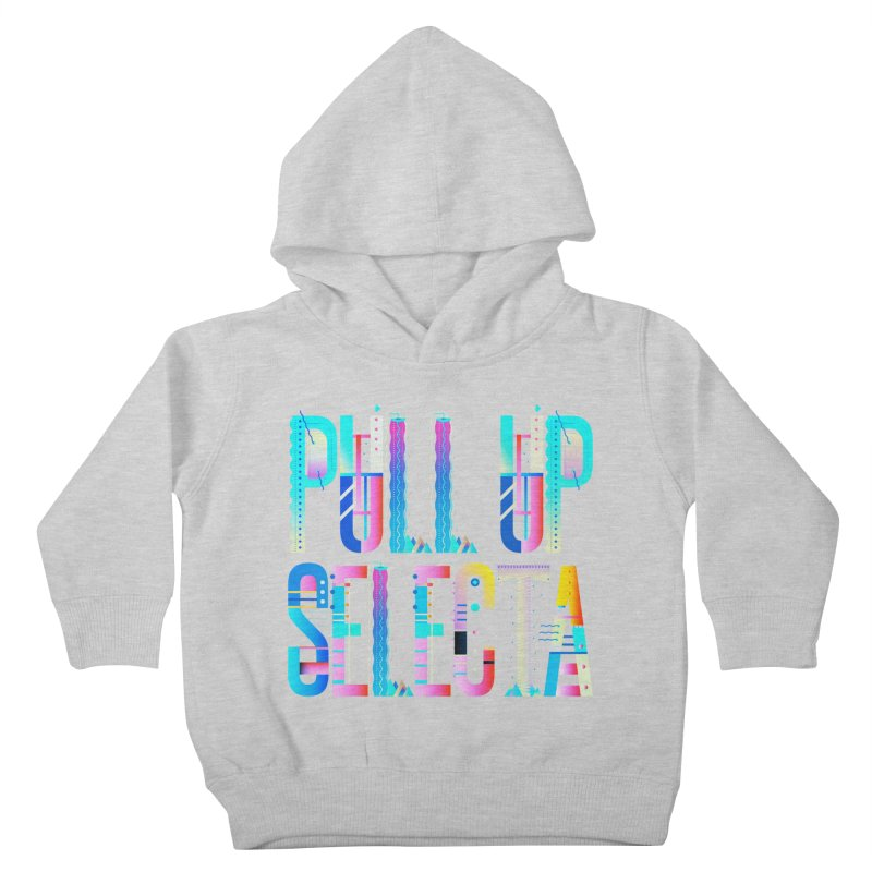 Pull Up Selecta Kids Toddler Pullover Hoody by Rasta University Shop