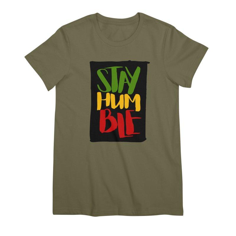Stay Humble Women's Premium T-Shirt by Rasta University Shop