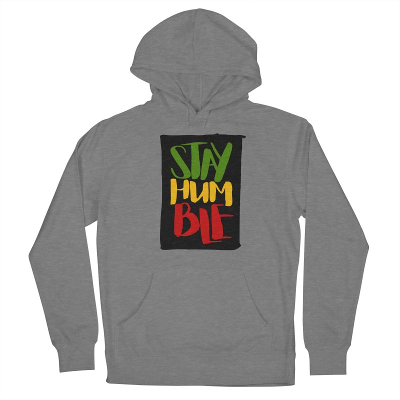 Stay Humble Women's French Terry Pullover Hoody by Rasta University Shop