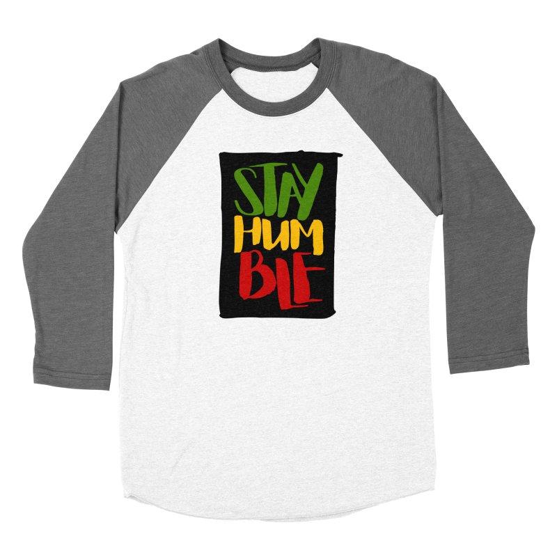Stay Humble Women's Longsleeve T-Shirt by Rasta University Shop