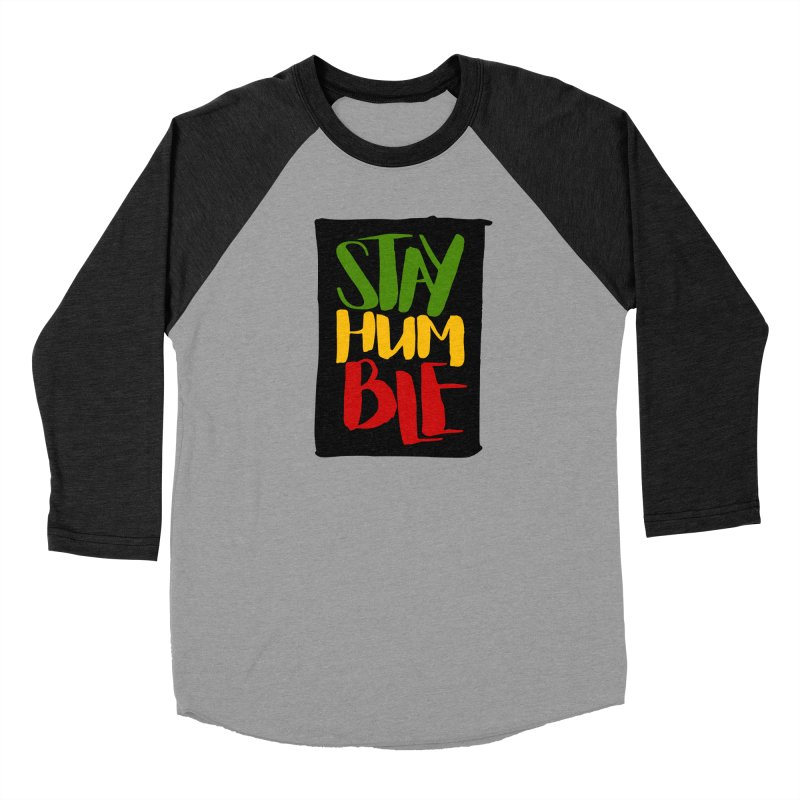 Stay Humble Men's Baseball Triblend Longsleeve T-Shirt by Rasta University Shop