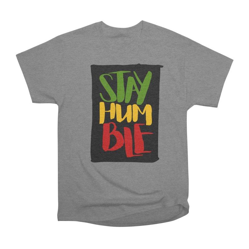 Stay Humble Men's Heavyweight T-Shirt by Rasta University Shop