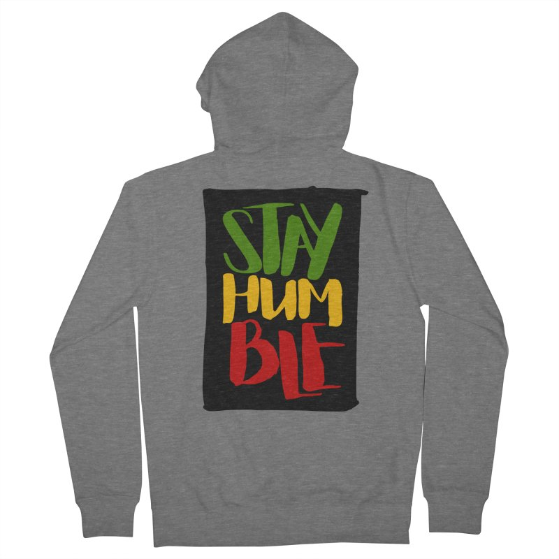 Stay Humble Men's French Terry Zip-Up Hoody by Rasta University Shop