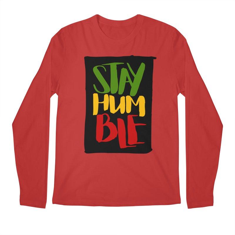 Stay Humble Men's Longsleeve T-Shirt by Rasta University Shop