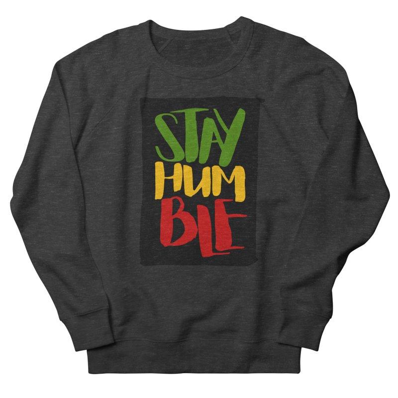 Stay Humble Women's French Terry Sweatshirt by Rasta University Shop