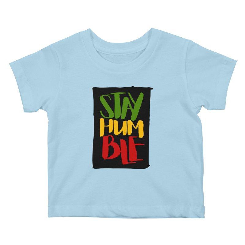 Stay Humble Kids Baby T-Shirt by Rasta University Shop