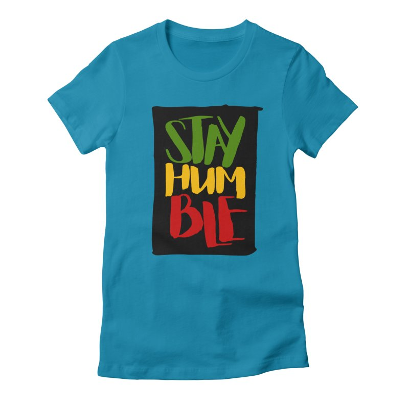 Stay Humble Women's T-Shirt by Rasta University Shop