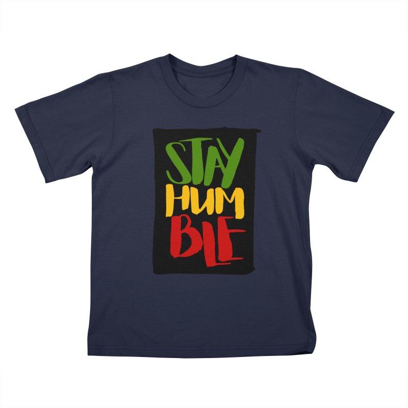 Stay Humble Kids T-Shirt by Rasta University Shop