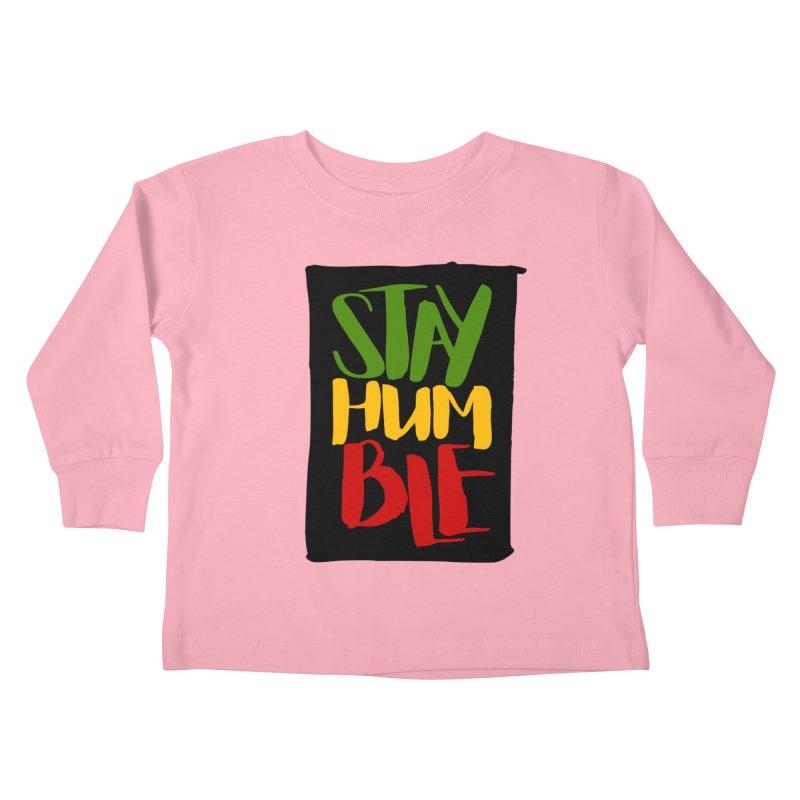 Stay Humble Kids Toddler Longsleeve T-Shirt by Rasta University Shop
