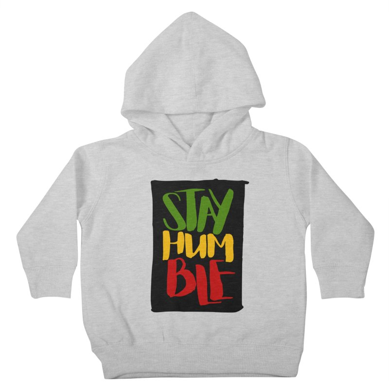 Stay Humble Kids Toddler Pullover Hoody by Rasta University Shop
