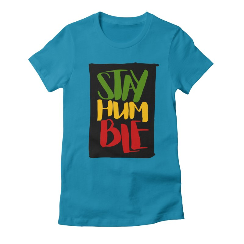 Stay Humble Women's Fitted T-Shirt by Rasta University Shop