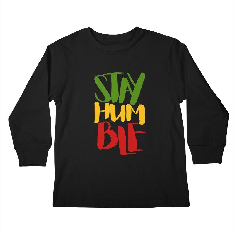 Stay Humble Kids Longsleeve T-Shirt by Rasta University Shop