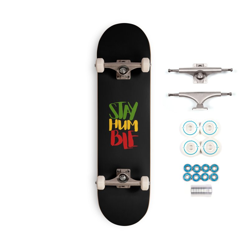 Stay Humble Accessories Skateboard by Rasta University Shop