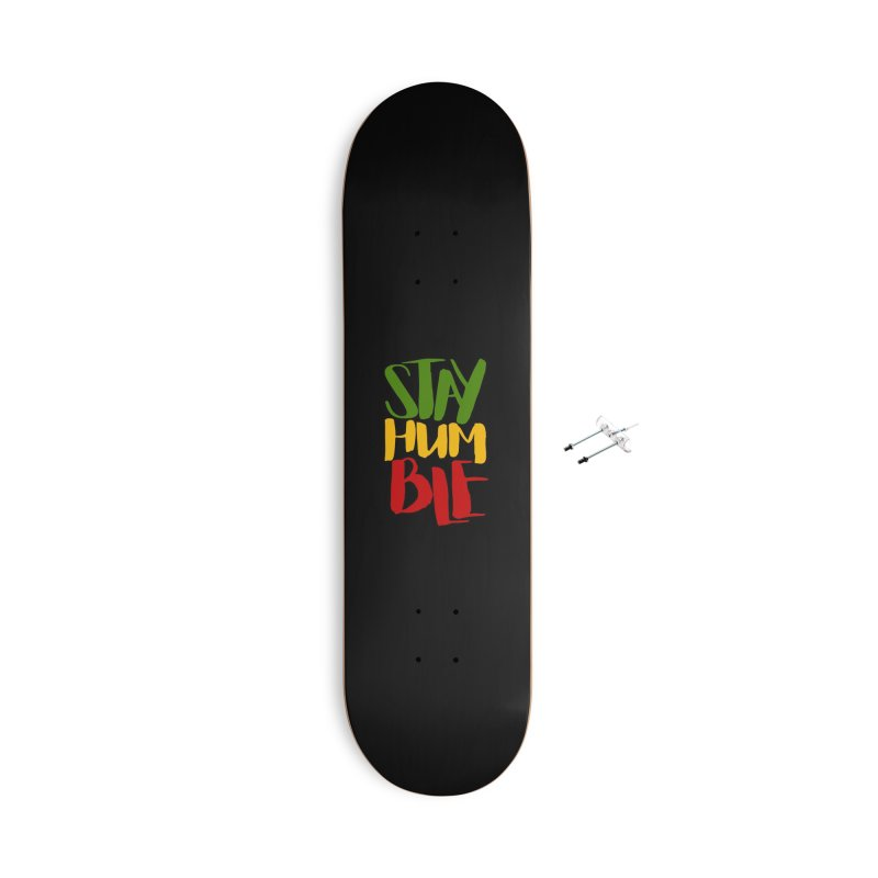 Stay Humble Accessories With Hanging Hardware Skateboard by Rasta University Shop
