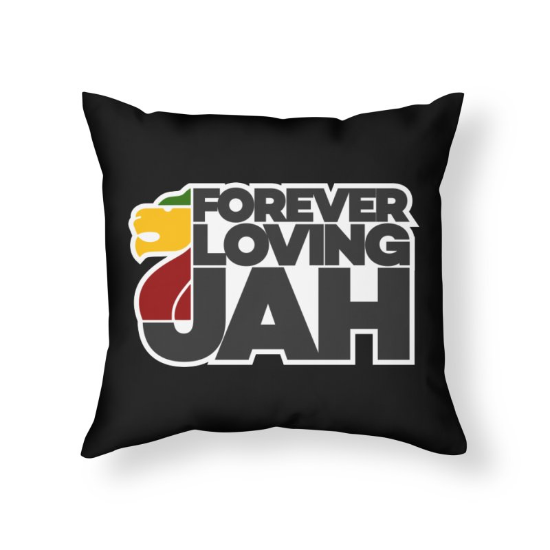 Forever Loving Jah Home Throw Pillow by Rasta University Shop