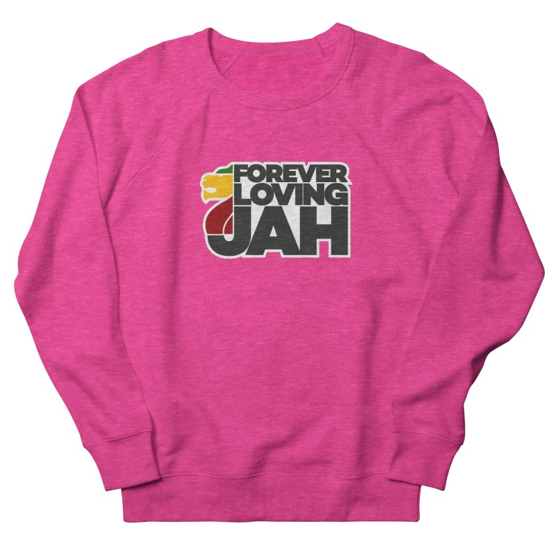Forever Loving Jah Women's French Terry Sweatshirt by Rasta University Shop