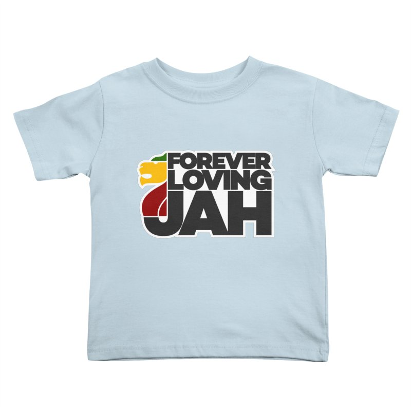 Forever Loving Jah Kids Toddler T-Shirt by Rasta University Shop