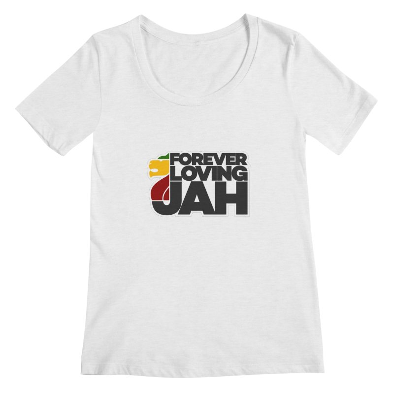 Forever Loving Jah Women's Regular Scoop Neck by Rasta University Shop