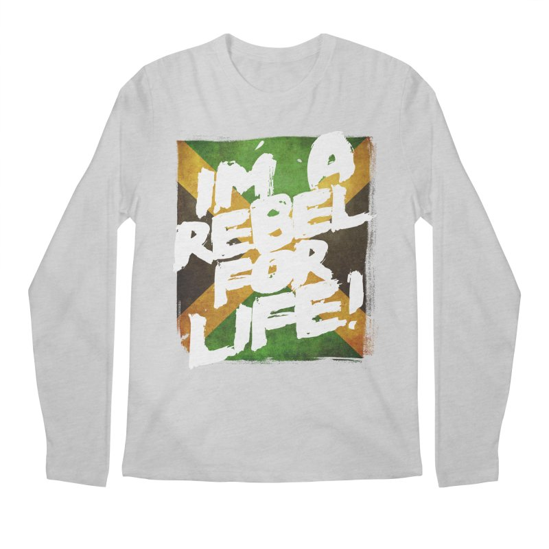 I'm a Rebel for Life! Men's Regular Longsleeve T-Shirt by Rasta University Shop