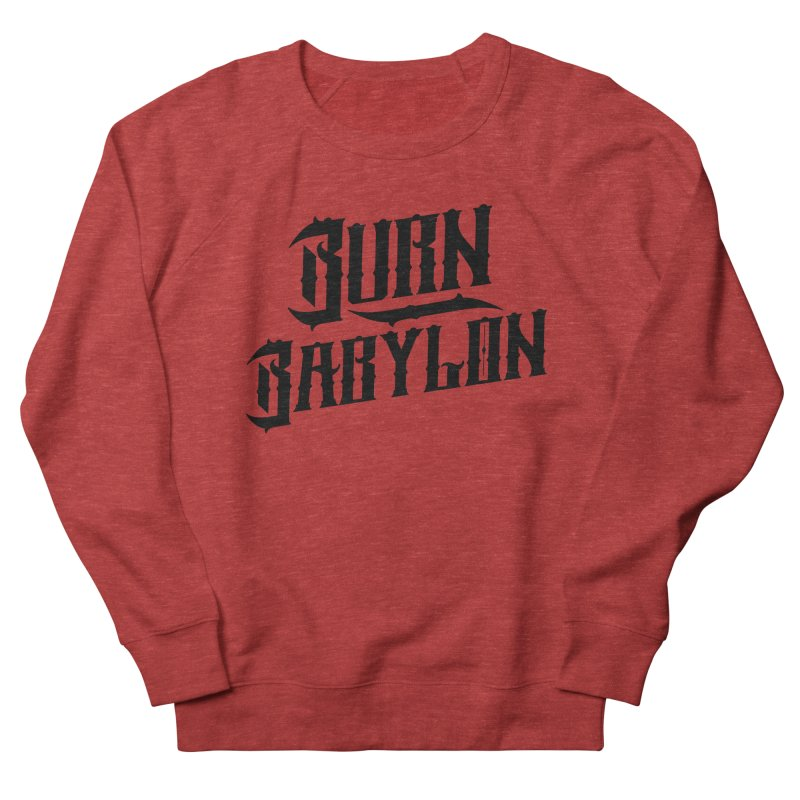 Burn Babylon (Dark) Men's French Terry Sweatshirt by Rasta University Shop