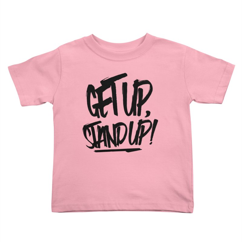 Get Up, Stand Up (Dark) Kids Toddler T-Shirt by Rasta University Shop