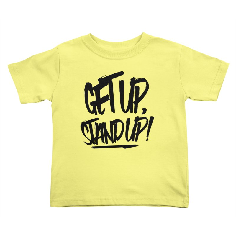 Get Up, Stand Up (Dark) Kids Toddler T-Shirt by Rasta University Shop