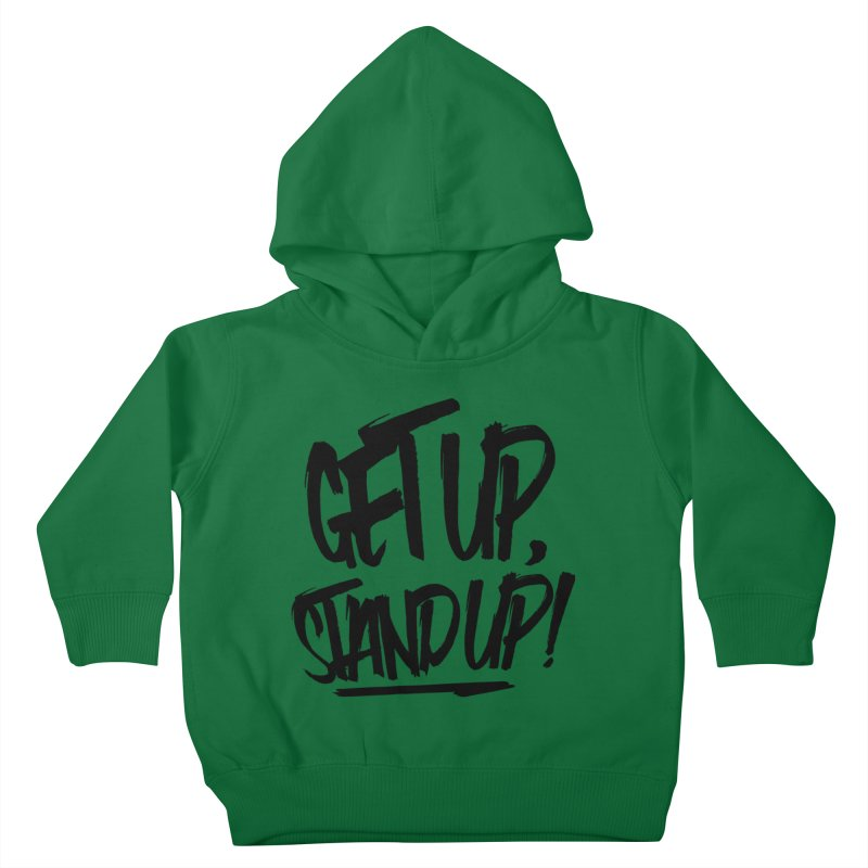 Get Up, Stand Up (Dark) Kids Toddler Pullover Hoody by Rasta University Shop