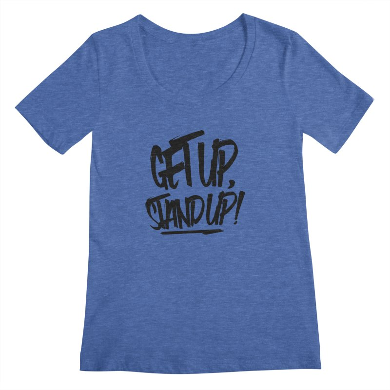 Get Up, Stand Up (Dark) Women's Regular Scoop Neck by Rasta University Shop